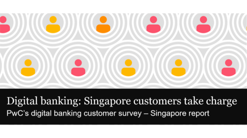 Digital Banking: Singapore customers take charge – Are you ready?