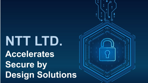 NTT Ltd accelerates secure by design solutions