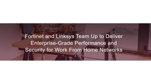 Linksys & Fortinet announce strategic alliance to deliver enterprise-grade performance and security
